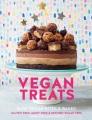 Vegan treats : easy vegan bites & bakes : gluten free, dairy free & refined-sugar free