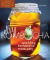 DIY kombucha : sparkling homebrews made easy