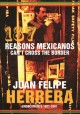 187 reasons Mexicanos can't cross the border : undocuments, 1971-2007
