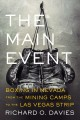 The main event : boxing in Nevada from the mining camps to the Las Vegas strip