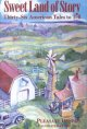 Sweet land of story : thirty-six American tales to tell