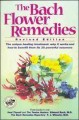 The Bach flower remedies. Including Heal thyself / by Edward Bach ; The twelve healers / by Edward Bach ; The Bach remedies repertory / by F.J. Wheeler.