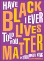 Have I Ever Told You Black Lives Matter