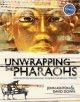 Unwrapping the pharaohs : how Egyptian archaeology confirms the biblical timeline