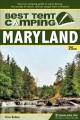 Best tent camping, Maryland : your car-camping guide to scenic beauty, the sounds of nature, and an escape from civilization
