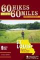 60 hikes within 60 miles St. Louis : including Sullivan, Potosi, and Farmington