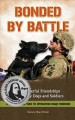 Bonded by battle : the powerful friendships of military dogs and soldiers : from the Civil War to Operation Iraqi Freedom