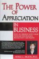 The power of appreciation in business : how an obsession with value increases performance, productivity and profits