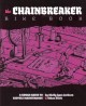 The Chainbreaker bike book : a rough guide to bicycle maintenance / by Ethan Clark and Shelley Lynn Jackson.