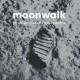 Moonwalk : the story of the Apollo 11 Moon landing