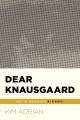 Dear Knausgaard : Karl Ove Knausgaard