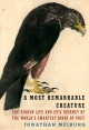 A most remarkable creature : the hidden life and epic journey of the world's smartest birds of prey
