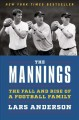 The Mannings : the fall and rise of a football family