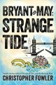 Bryant & May : strange tide