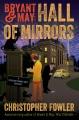 Bryant & May : hall of mirrors