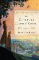 The Chilbury Ladies' Choir : a novel