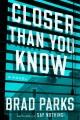 Closer than you know : a novel