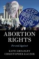 Abortion rights : for and against