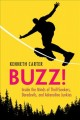 Buzz! : inside the minds of thrill-seekers, daredevils, and adrenaline junkies