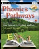 Phonics pathways : clear steps to easy reading and perfect spelling