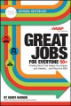 Great jobs for everyone 50+ : finding work that keeps you happy and healthy ... and pays the bills
