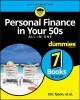 Personal finance in your 50's all-in-one for dummies