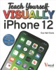 Teach Yourself Visually iPhone 12, 12 Pro, and 12 Pro Max