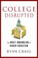 College disrupted : the great unbundling of higher education