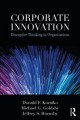 Corporate innovation : disruptive thinking in organizations