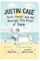 Justin Case : shells, smells, and the horrible flip-flops of doom