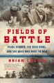 Fields of battle : Pearl Harbor, the Rose Bowl, and the boys who went to war