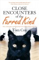 Close encounters of the furred kind : [new adventures with my sad cat & other feline friends]