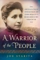 A warrior of the people : how Susan La Flesche overcame racial and gender inequality to become America's first Indian doctor