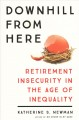 Downhill from here : retirement insecurity in the age of inequality