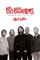 Foo Fighters : learning to fly