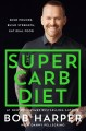 The super carb diet / The 90-day Life Changing Plan