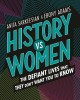 History vs women : the defiant lives that they don't want you to know