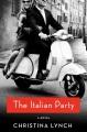 The Italian party : a novel