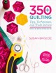 350+ quilting tips, techniques, and trade secrets : how to be better at what you do