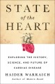 State of the heart : exploring the history, science, and future of cardiac disease