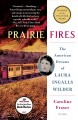 Prairie fires :[book group in a bag] the American dreams of Laura Ingalls Wilder