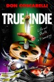 True indie : life and death in filmmaking