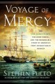Voyage of mercy : the USS Jamestown, the Irish famine, and the remarkable story of America's first humanitarian mission