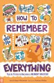 How to remember everything : tips & tricks to become a memory master!