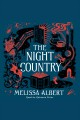 The Night Country--A Hazel Wood Novel