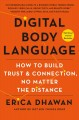 Digital body language : how to build trust & connection, no matter the distance