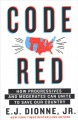 Code red : how progressives and moderates can unite to save our country