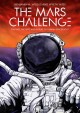 The Mars challenge : the past, present, and future of human spaceflight