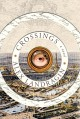 Crossings : consisting of three manuscripts