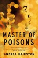 Master of poisons : a novel
